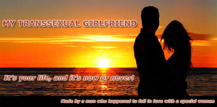 My transsexual girlfriend